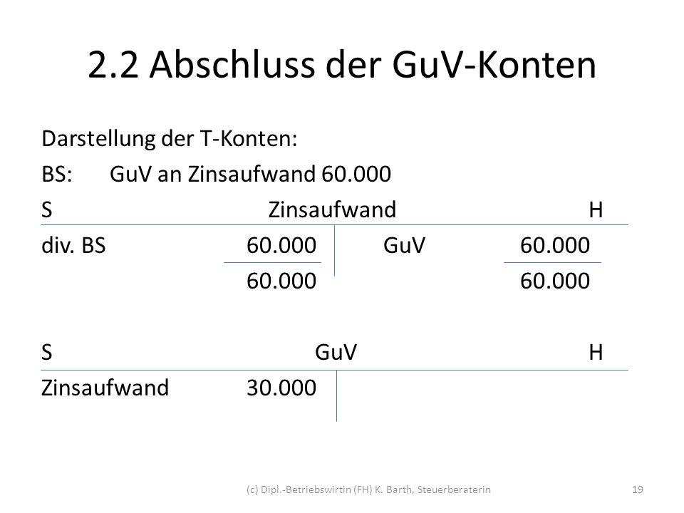 2.3 Abschluss des GuV-Kontos Am Ende des Wirtschaftsjahres (z.B.