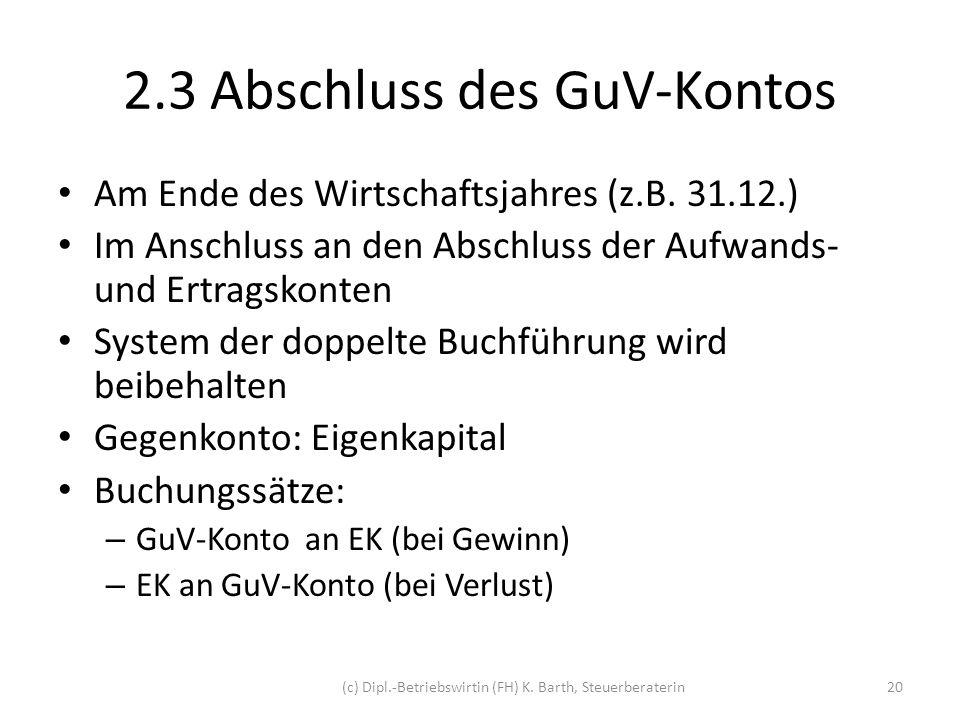 2.3 Abschluss des GuV-Kontos Beispiel: Gewinn 20.000 S GuVH div.