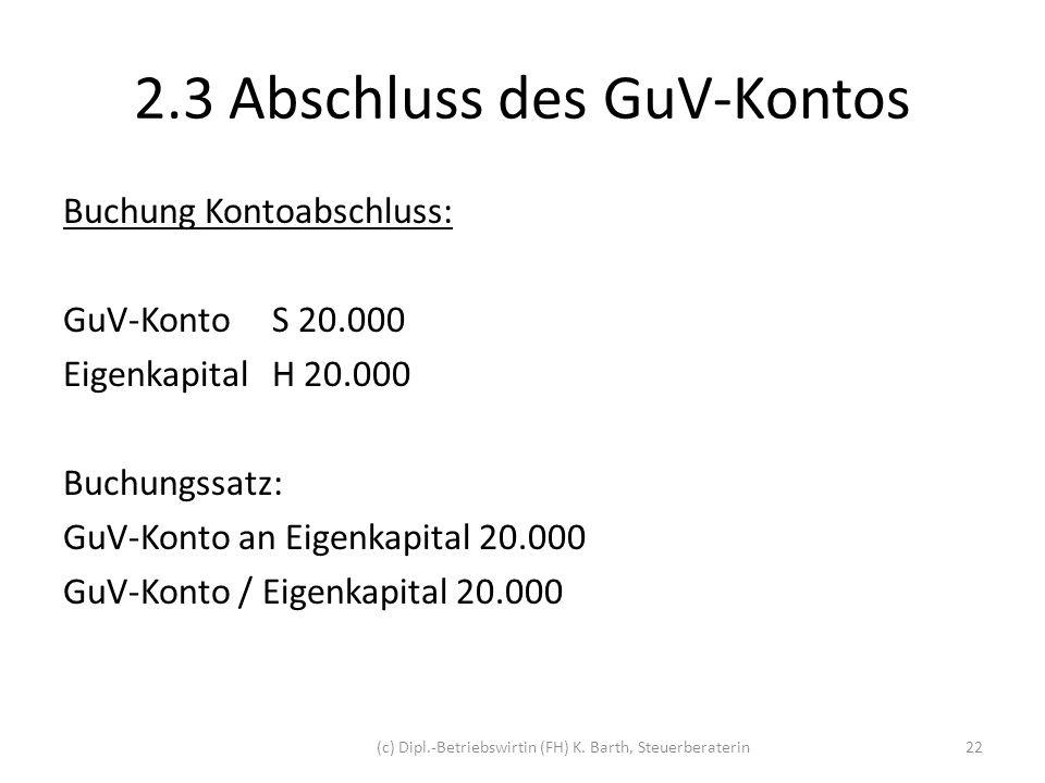 2.3 Abschluss des GuV-Kontos Beispiel: Verlust 10.000 S GuVH div.