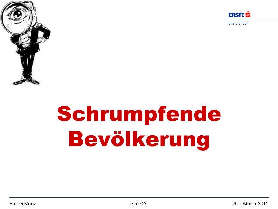 Seite 2820. Oktober 2011Rainer Münz E R S T E G R O U P B A N K A G Schrumpfende Bevölkerung