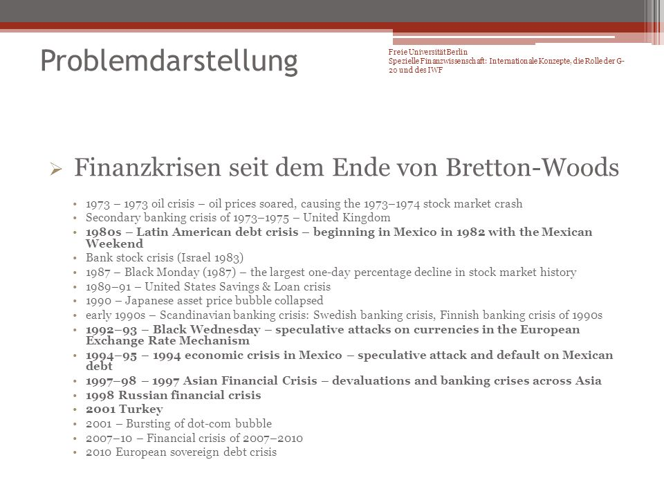 Finanzkrisen seit dem Ende von Bretton-Woods 1973 – 1973 oil crisis – oil prices soared, causing the 1973–1974 stock market crash Secondary banking cr