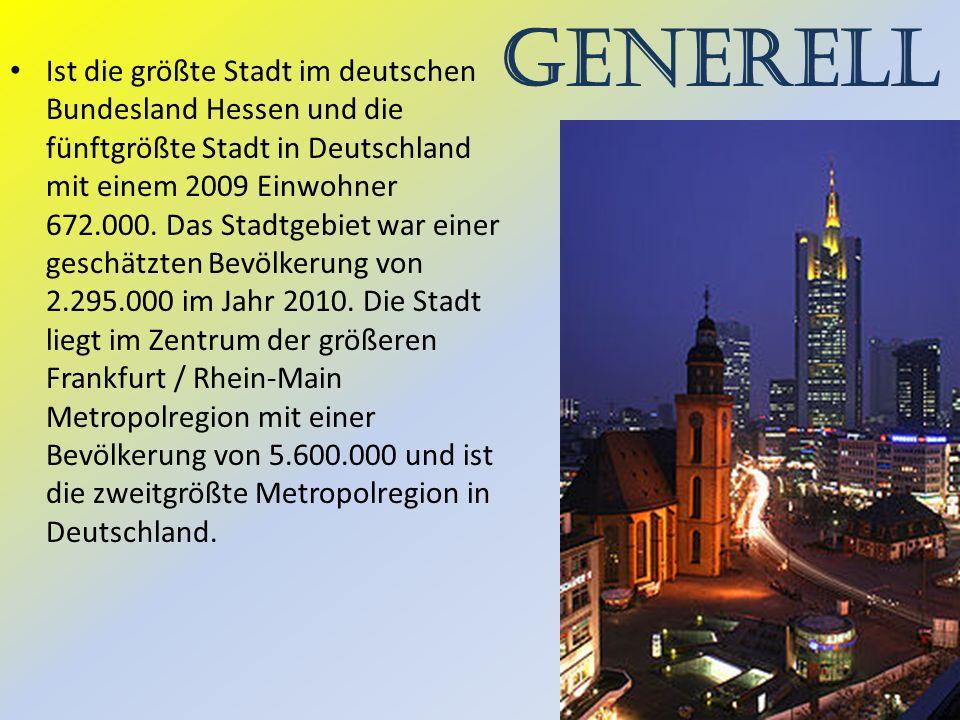 generell Ist die größte Stadt im deutschen Bundesland Hessen und die fünftgrößte Stadt in Deutschland mit einem 2009 Einwohner 672.000.
