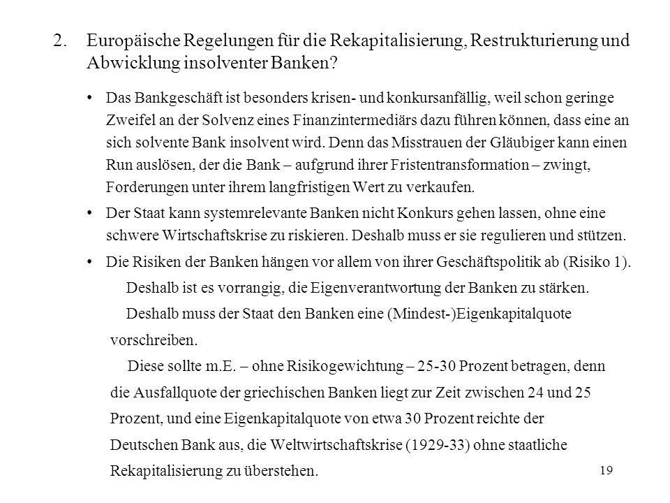2.Europäische Regelungen für die Rekapitalisierung, Restrukturierung und Abwicklung insolventer Banken? Das Bankgeschäft ist besonders krisen- und kon