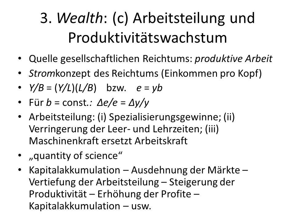 3. Wealth: (c) Arbeitsteilung und Produktivitätswachstum Quelle gesellschaftlichen Reichtums: produktive Arbeit Stromkonzept des Reichtums (Einkommen
