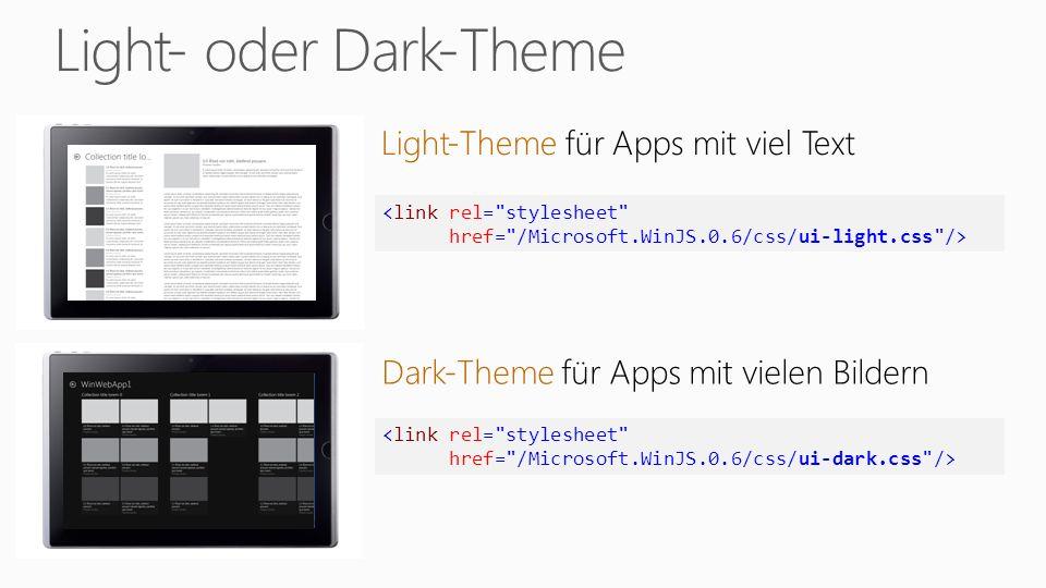 Light-Theme für Apps mit viel Text Dark-Theme für Apps mit vielen Bildern