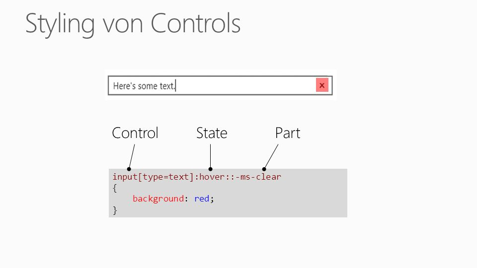 input[type=text]:hover::-ms-clear { background: red; } ControlStatePart