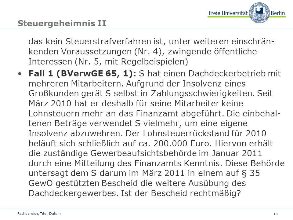 14 Steuergeheimnis III Fall 2 (BVerfG NJW 2008, 3489): Um einem Steuerstraf- verfahren zuvorzukommen, erstattet ein beamteter Lehrer Selbstanzeige.