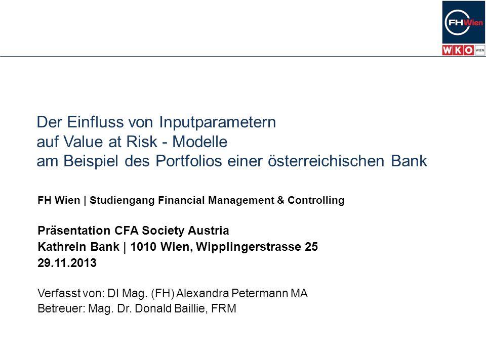 Der Einfluss von Inputparametern auf Value at Risk - Modelle am Beispiel des Portfolios einer österreichischen Bank FH Wien   Studiengang Financial Ma