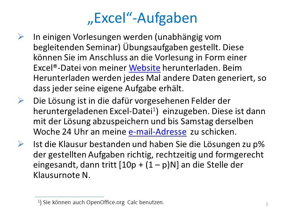 Excel-Aufgaben In einigen Vorlesungen werden (unabhängig vom begleitenden Seminar) Übungsaufgaben gestellt. Diese können Sie im Anschluss an die Vorle