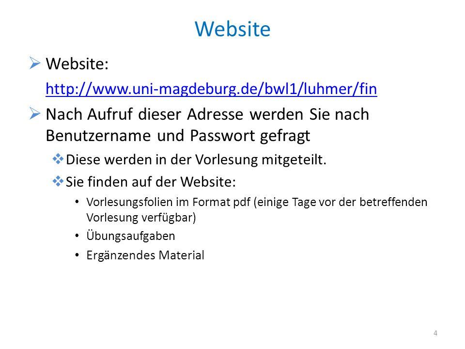 Website Website: http://www.uni-magdeburg.de/bwl1/luhmer/fin Nach Aufruf dieser Adresse werden Sie nach Benutzername und Passwort gefragt Diese werden