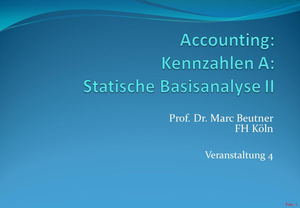 Folie: 2 Erste übliche Kennzahlen zu Unternehmen Grundlagen zu Kennzahlensystemen Bilanzstruktur Statische Kennzahlen Was steht an?