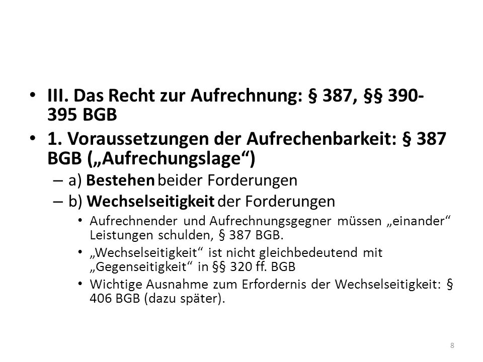 III.Das Recht zur Aufrechnung: § 387, §§ 390-395 BGB 1.