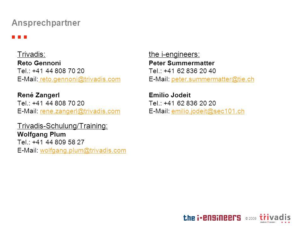 © 2009 Ansprechpartner the i-engineers: Peter Summermatter Tel.: +41 62 836 20 40 E-Mail: peter.summermatter@tie.chpeter.summermatter@tie.ch Emilio Jo