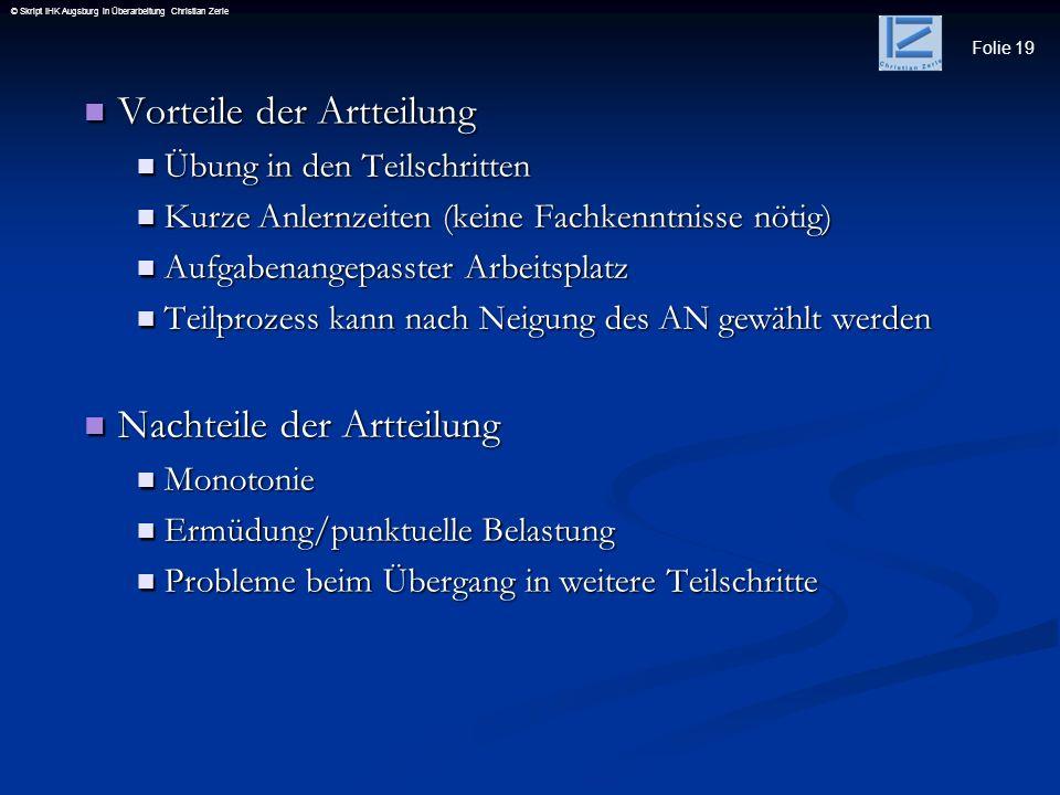 Folie 19 © Skript IHK Augsburg in Überarbeitung Christian Zerle Vorteile der Artteilung Vorteile der Artteilung Übung in den Teilschritten Übung in de