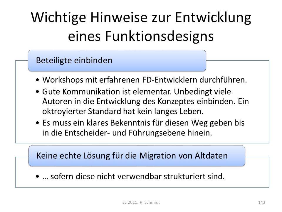 Wichtige Hinweise zur Entwicklung eines Funktionsdesigns Workshops mit erfahrenen FD-Entwicklern durchführen. Gute Kommunikation ist elementar. Unbedi