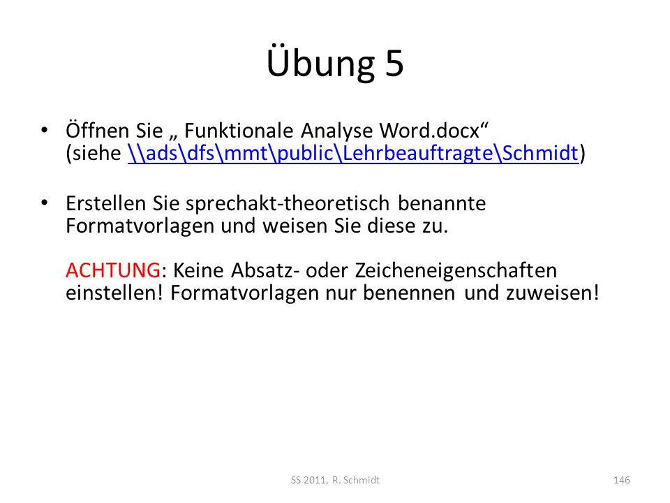 Übung 5 Öffnen Sie Funktionale Analyse Word.docx (siehe \\ads\dfs\mmt\public\Lehrbeauftragte\Schmidt)\\ads\dfs\mmt\public\Lehrbeauftragte\Schmidt Erst