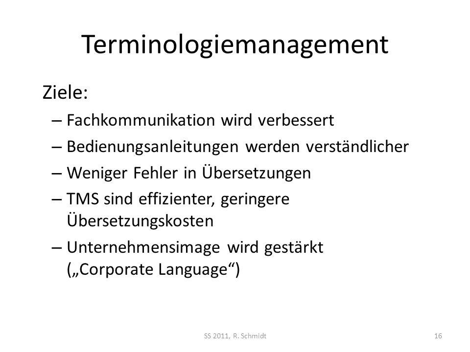 Terminologiemanagement Ziele: – Fachkommunikation wird verbessert – Bedienungsanleitungen werden verständlicher – Weniger Fehler in Übersetzungen – TM