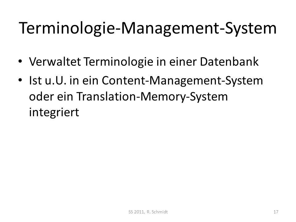 Terminologie-Management-System Verwaltet Terminologie in einer Datenbank Ist u.U. in ein Content-Management-System oder ein Translation-Memory-System