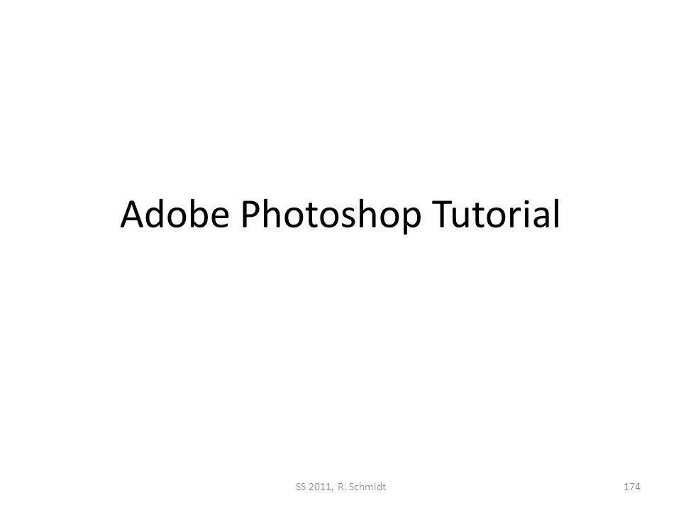 Adobe Photoshop Tutorial SS 2011, R. Schmidt174