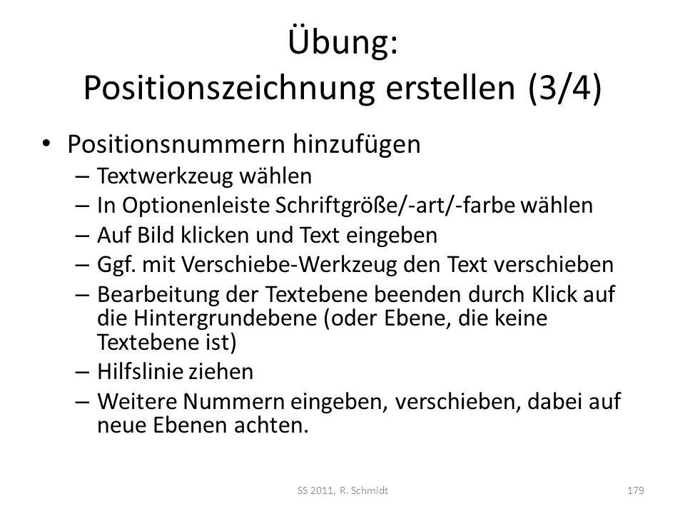Übung: Positionszeichnung erstellen (3/4) Positionsnummern hinzufügen – Textwerkzeug wählen – In Optionenleiste Schriftgröße/-art/-farbe wählen – Auf