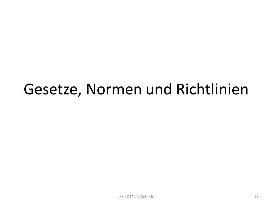 Gesetze, Normen und Richtlinien SS 2011, R. Schmidt18