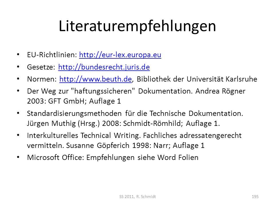 Literaturempfehlungen EU-Richtlinien: http://eur-lex.europa.euhttp://eur-lex.europa.eu Gesetze: http://bundesrecht.juris.dehttp://bundesrecht.juris.de