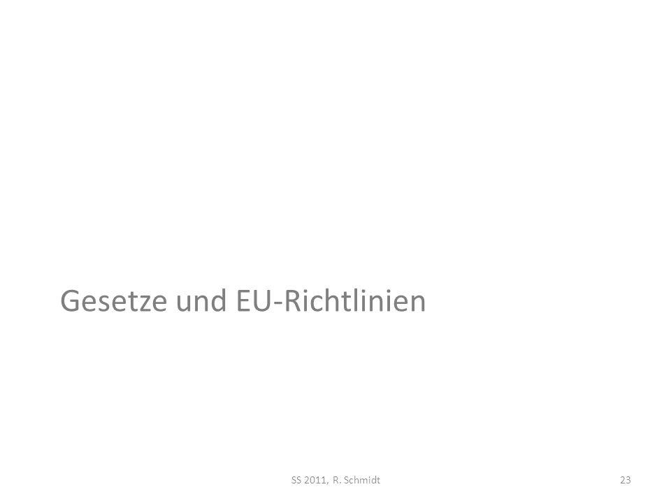 Gesetze und EU-Richtlinien SS 2011, R. Schmidt23