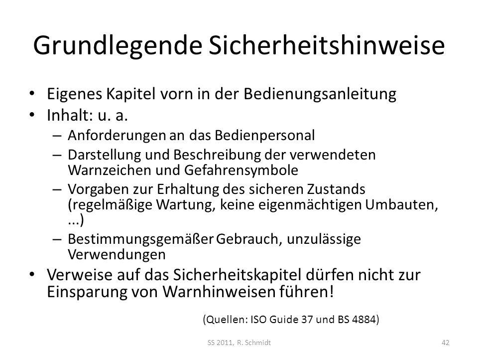Grundlegende Sicherheitshinweise Eigenes Kapitel vorn in der Bedienungsanleitung Inhalt: u. a. – Anforderungen an das Bedienpersonal – Darstellung und