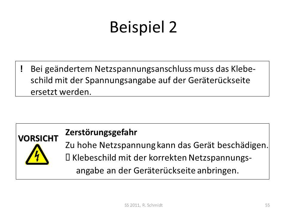 Beispiel 2 SS 2011, R. Schmidt55 !Bei geändertem Netzspannungsanschluss muss das Klebe- schild mit der Spannungsangabe auf der Geräterückseite ersetzt