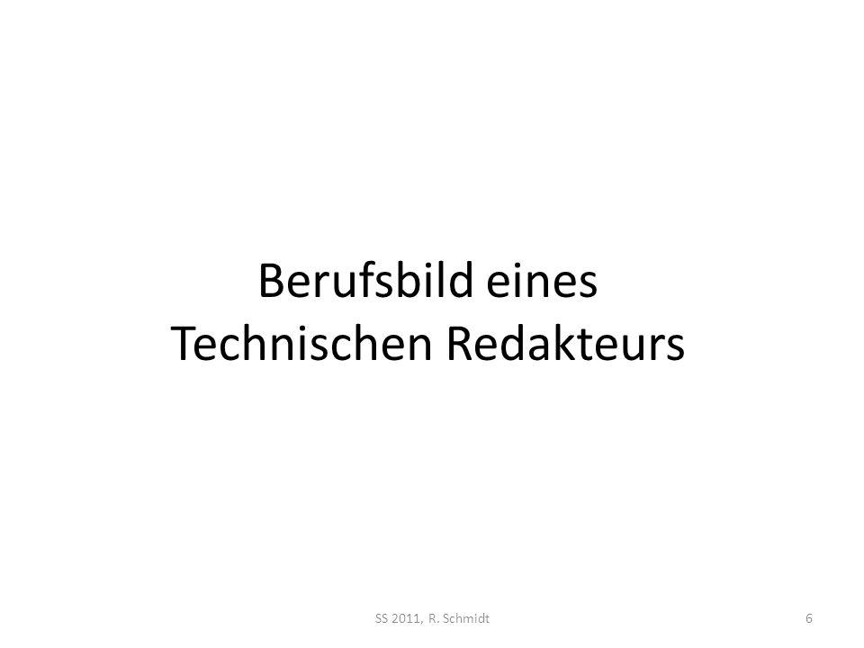 Berufsbild eines Technischen Redakteurs SS 2011, R. Schmidt6