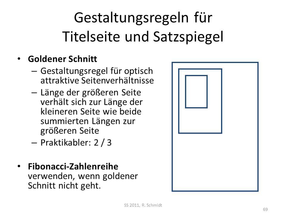 Gestaltungsregeln für Titelseite und Satzspiegel Goldener Schnitt – Gestaltungsregel für optisch attraktive Seitenverhältnisse – Länge der größeren Se
