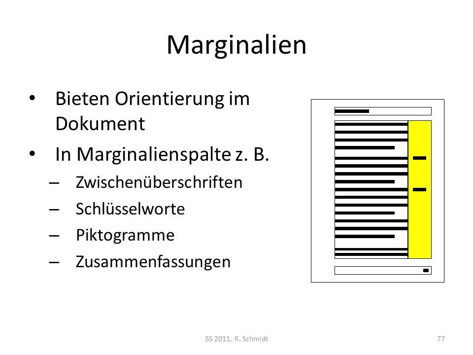Marginalien SS 2011, R. Schmidt77 Bieten Orientierung im Dokument In Marginalienspalte z. B. – Zwischenüberschriften – Schlüsselworte – Piktogramme –