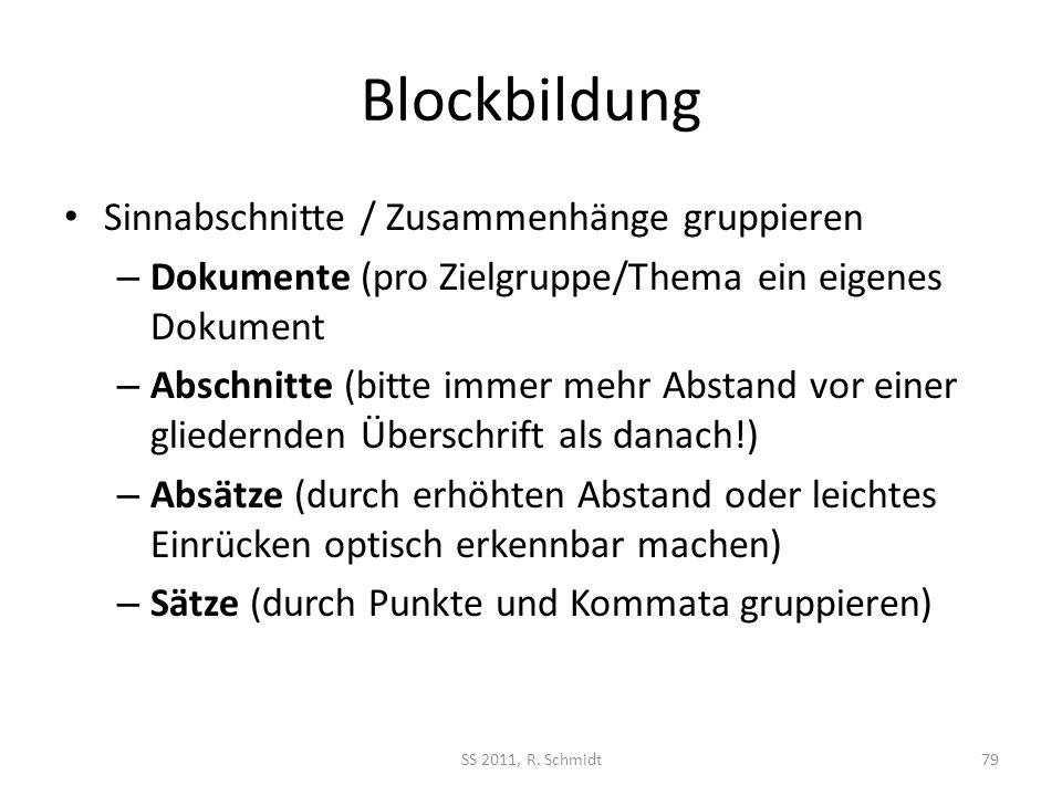 Blockbildung Sinnabschnitte / Zusammenhänge gruppieren – Dokumente (pro Zielgruppe/Thema ein eigenes Dokument – Abschnitte (bitte immer mehr Abstand v