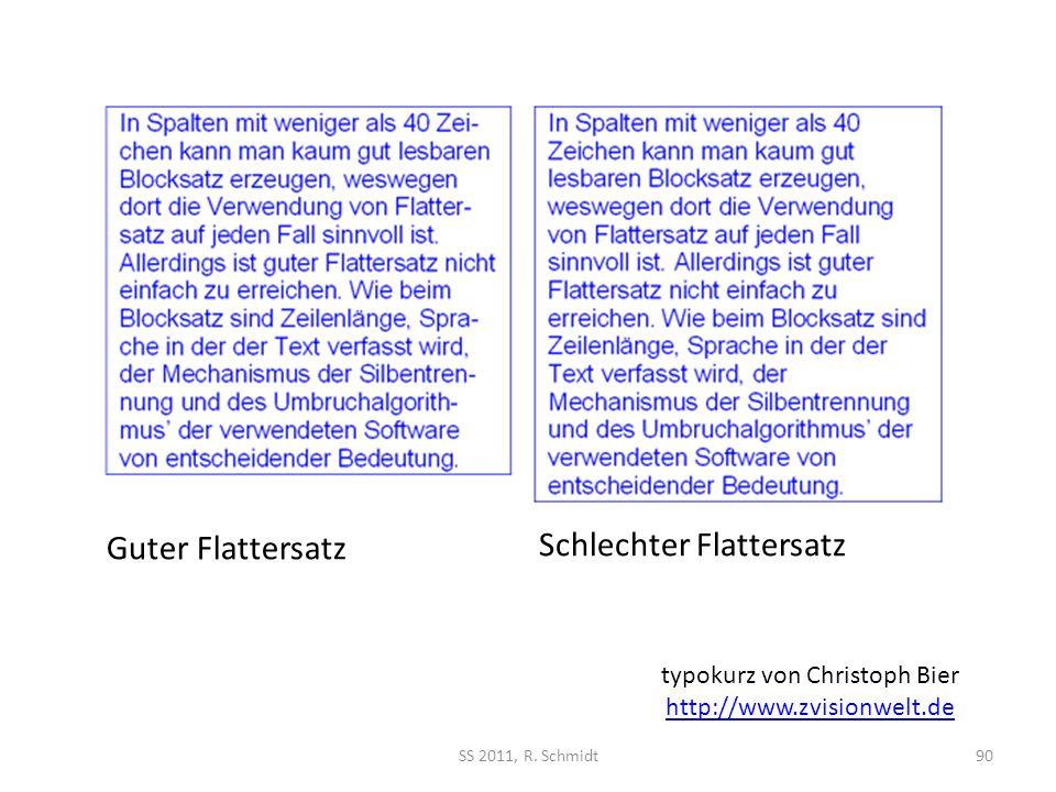 SS 2011, R. Schmidt90 Guter Flattersatz Schlechter Flattersatz typokurz von Christoph Bier http://www.zvisionwelt.de http://www.zvisionwelt.de