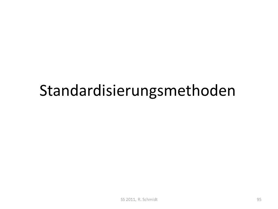 Standardisierungsmethoden SS 2011, R. Schmidt95