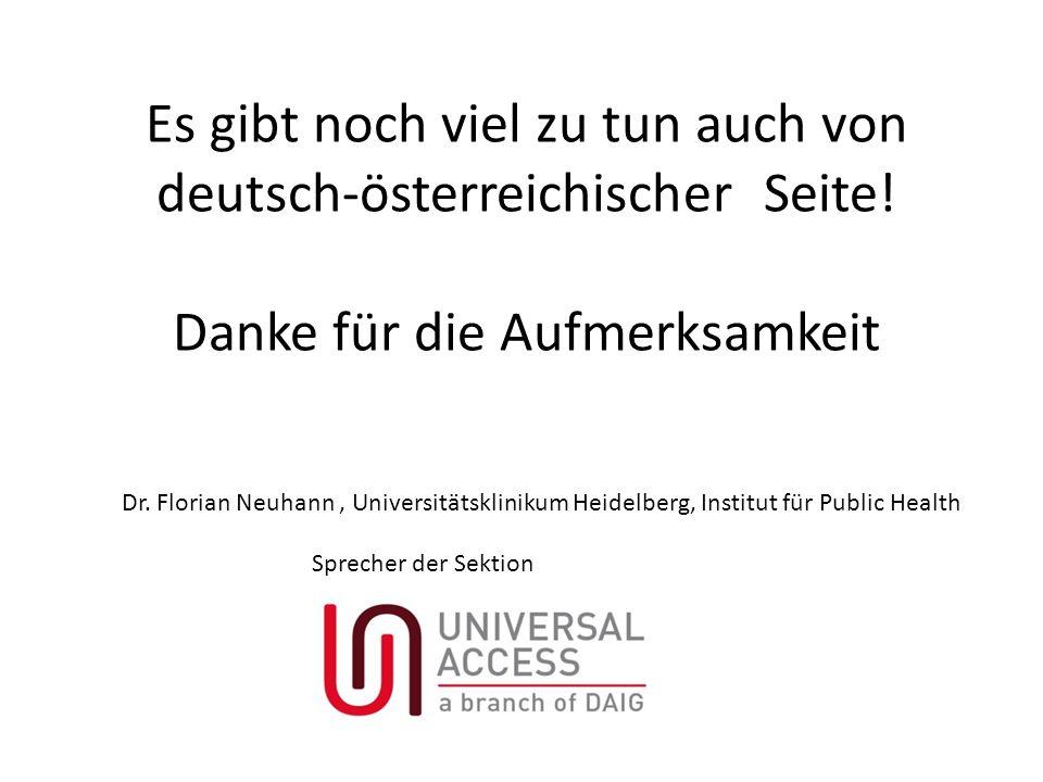 Es gibt noch viel zu tun auch von deutsch-österreichischer Seite! Danke für die Aufmerksamkeit Dr. Florian Neuhann, Universitätsklinikum Heidelberg, I