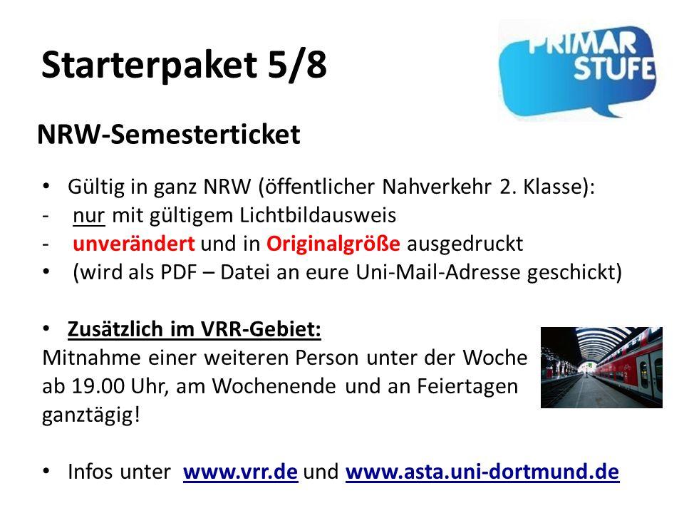 Starterpaket 5/8 Gültig in ganz NRW (öffentlicher Nahverkehr 2. Klasse): - nur mit gültigem Lichtbildausweis - unverändert und in Originalgröße ausged