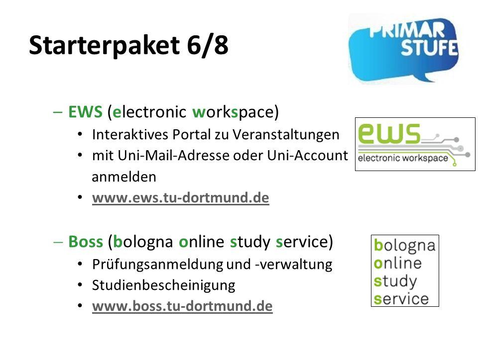 Starterpaket 6/8 –EWS (electronic workspace) Interaktives Portal zu Veranstaltungen mit Uni-Mail-Adresse oder Uni-Account anmelden www.ews.tu-dortmund