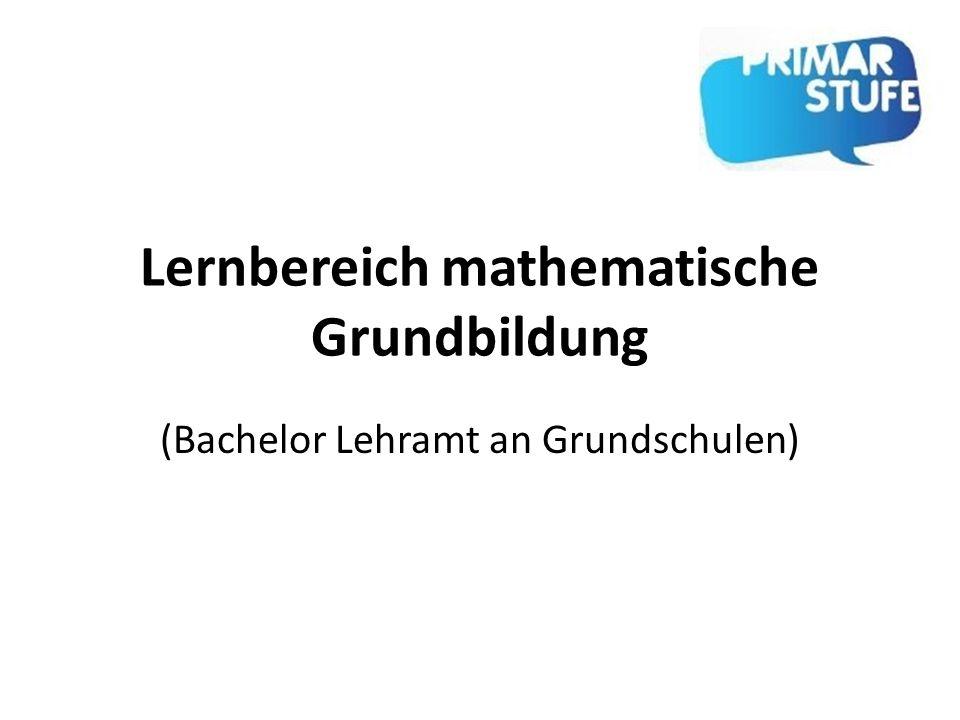 Lernbereich mathematische Grundbildung (Bachelor Lehramt an Grundschulen)