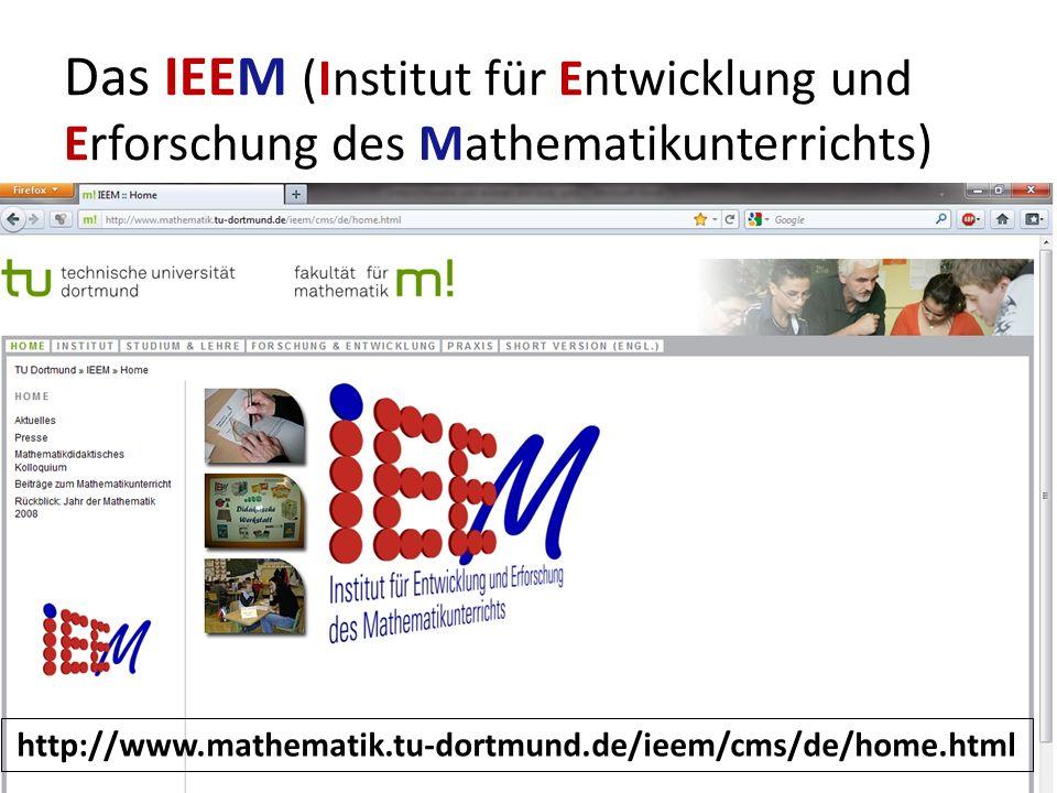 Das IEEM (Institut für Entwicklung und Erforschung des Mathematikunterrichts) http://www.mathematik.tu-dortmund.de/ieem/cms/de/home.html