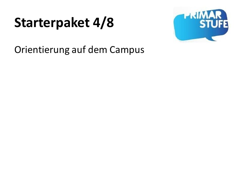 Starterpaket 4/8 Orientierung auf dem Campus