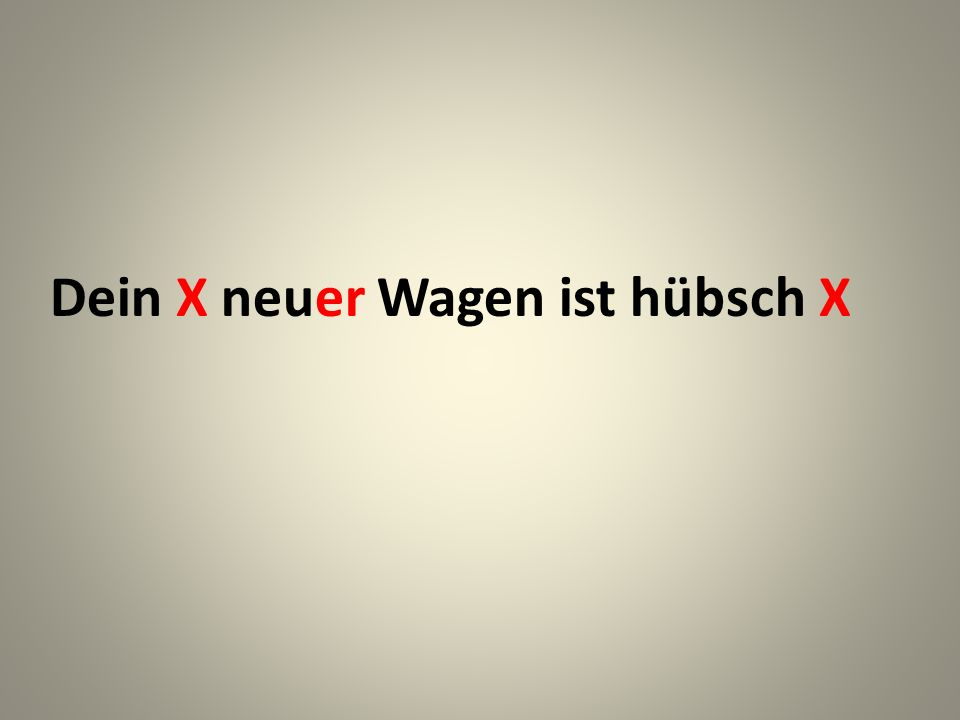 18. Ihr__ schön__ Bluse is bestimmt sehr teuer__, oder?