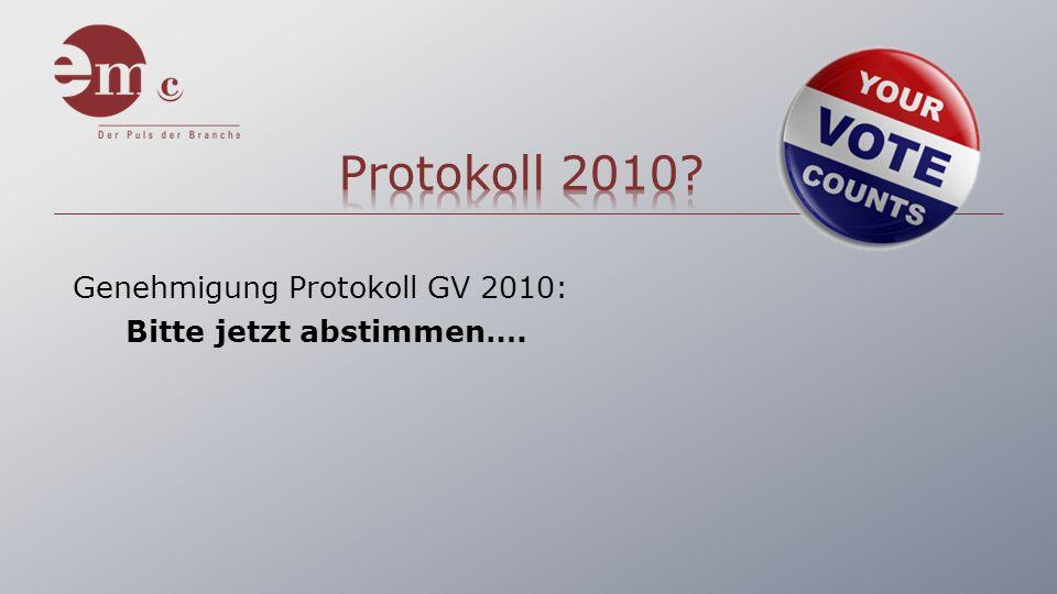Genehmigung Protokoll GV 2010: Bitte jetzt abstimmen….