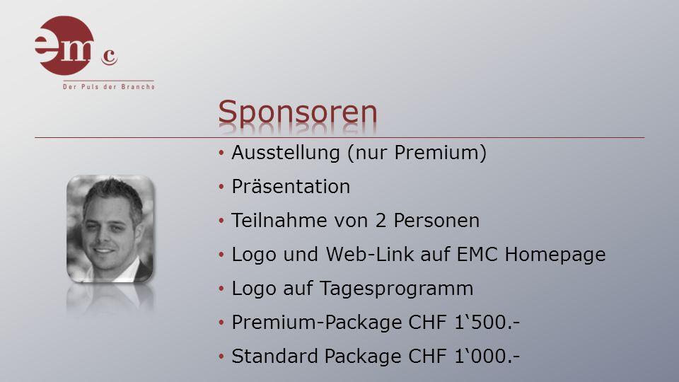 Ausstellung (nur Premium) Präsentation Teilnahme von 2 Personen Logo und Web-Link auf EMC Homepage Logo auf Tagesprogramm Premium-Package CHF 1500.- Standard Package CHF 1000.-