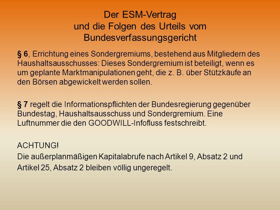 Der ESM-Vertrag und die Folgen des Urteils vom Bundesverfassungsgericht § 6, Errichtung eines Sondergremiums, bestehend aus Mitgliedern des Haushaltsa