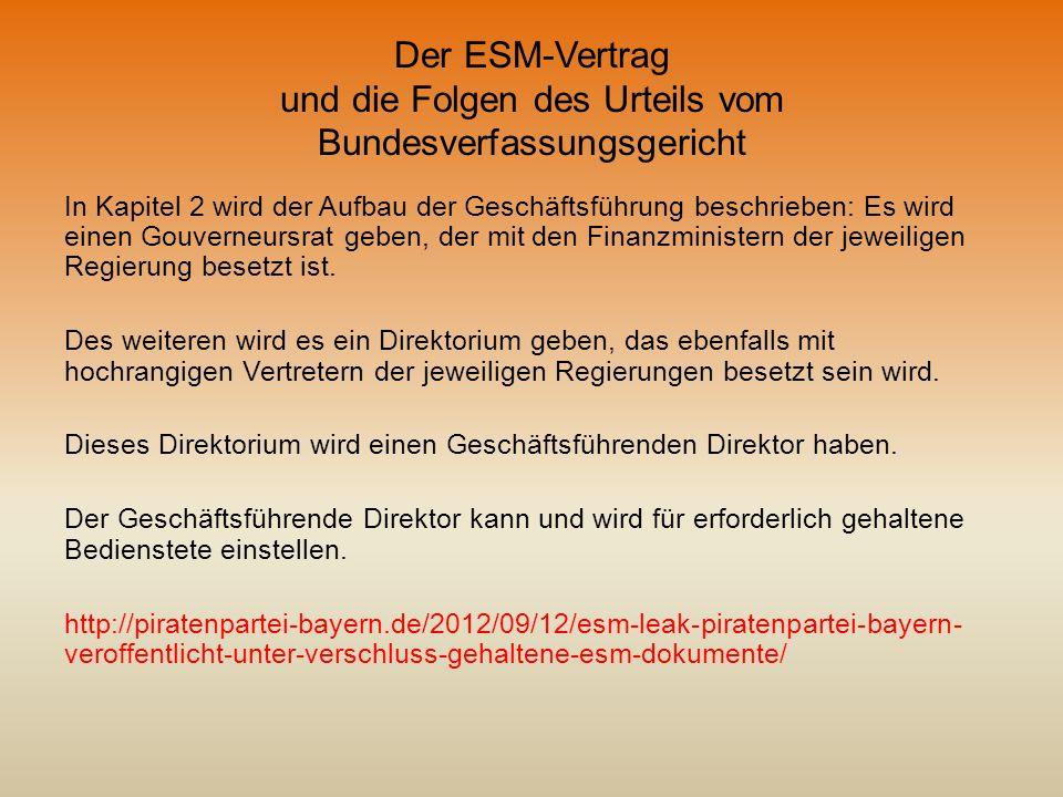 Der ESM-Vertrag und die Folgen des Urteils vom Bundesverfassungsgericht In Kapitel 2 wird der Aufbau der Geschäftsführung beschrieben: Es wird einen G