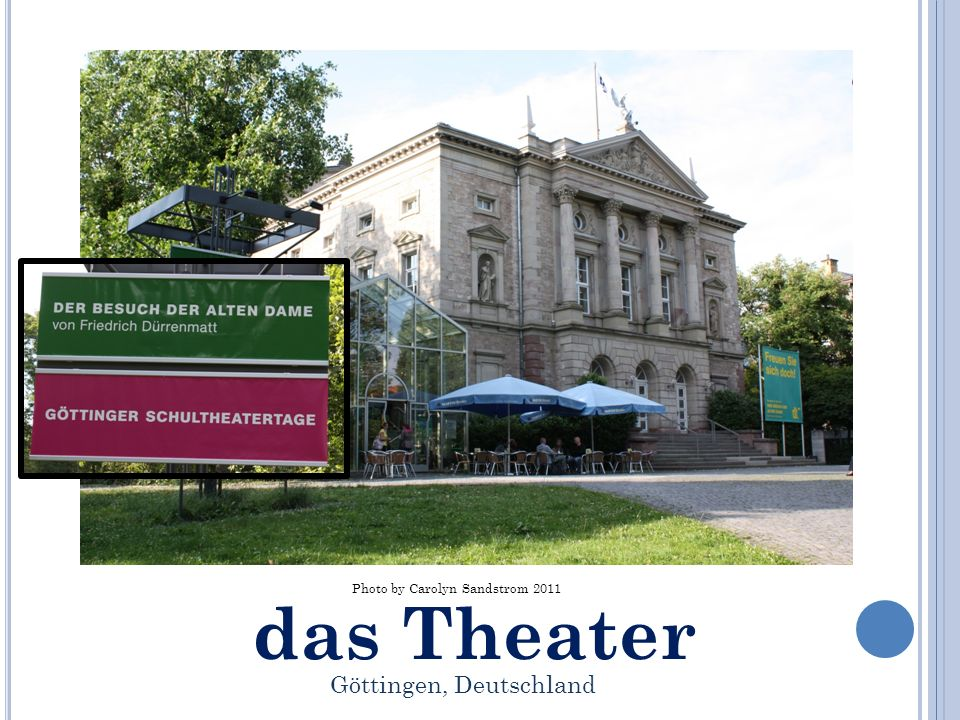 das Theater Photo by Carolyn Sandstrom 2011 Göttingen, Deutschland