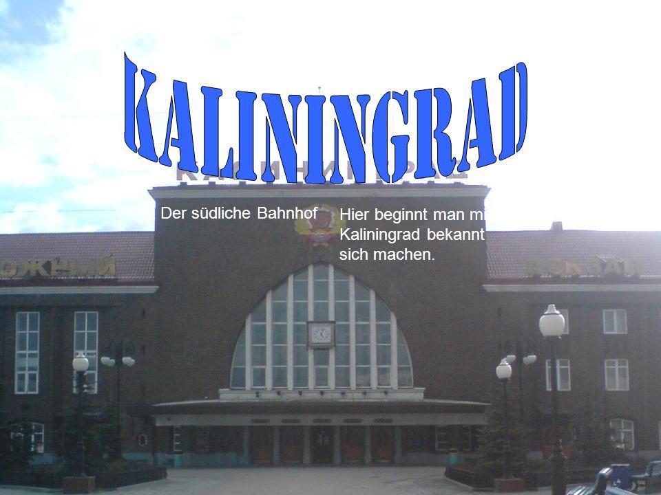 Der südliche Bahnhof Hier beginnt man mit Kaliningrad bekannt sich machen.