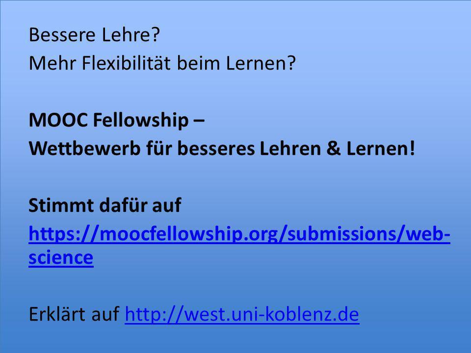 Bessere Lehre? Mehr Flexibilität beim Lernen? MOOC Fellowship – Wettbewerb für besseres Lehren & Lernen! Stimmt dafür auf https://moocfellowship.org/s