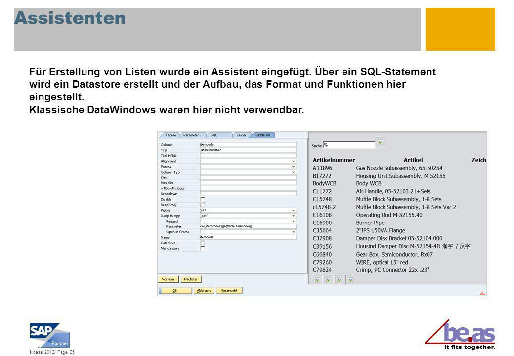 © beas 2012/ Page 25 Assistenten Für Erstellung von Listen wurde ein Assistent eingefügt. Über ein SQL-Statement wird ein Datastore erstellt und der A